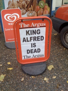 King Alfred is Dead!
